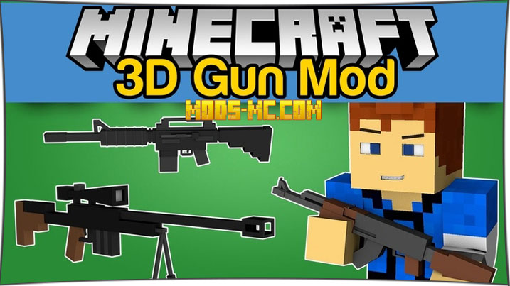 3D Gun - мод на оружие 1.10.2, 1.7.10