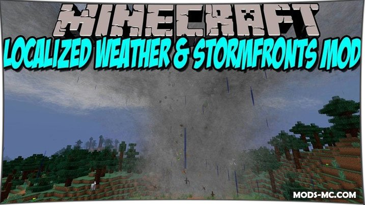 Localized Weather & Stormfronts - мод на торнадо 1.12.2, 1.11.2, 1.10.2, 1.8, 1.7.10