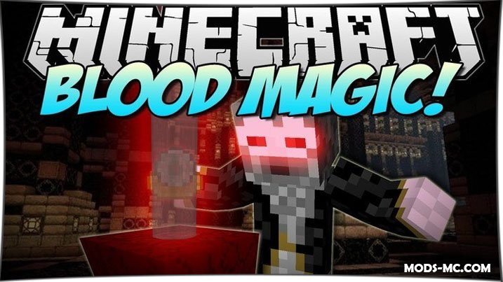 Blood Magic 1.12.2, 1.11.2, 1.10.2, 1.8, 1.7.10