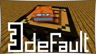 Default 3D 1.13, 1.12.2, 1.11.2, 1.10.2, 1.8, 1.7.10