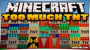 Too Much TNT - мод на tnt 1.11.2, 1.10.2, 1.8, 1.7.10