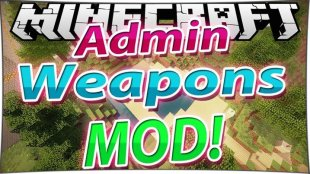 Admin Weapons 1.14.4, 1.12.2, 1.7.10