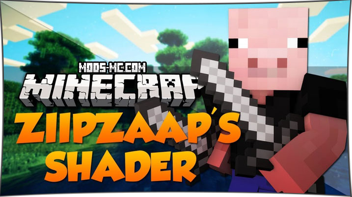 Ziipzaap's Shader 1.12, 1.11.2, 1.7.10