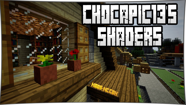 Chocapic13's Shaders 1.13, 1.12, 1.11.2, 1.10.2, 1.8, 1.7.10