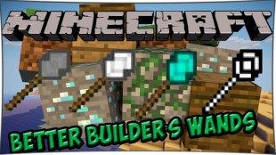 Better Builder's Wands - мод на волшебные посохи 1.12.2, 1.12, 1.11.2, 1.10.2, 1.8, 1.7.10