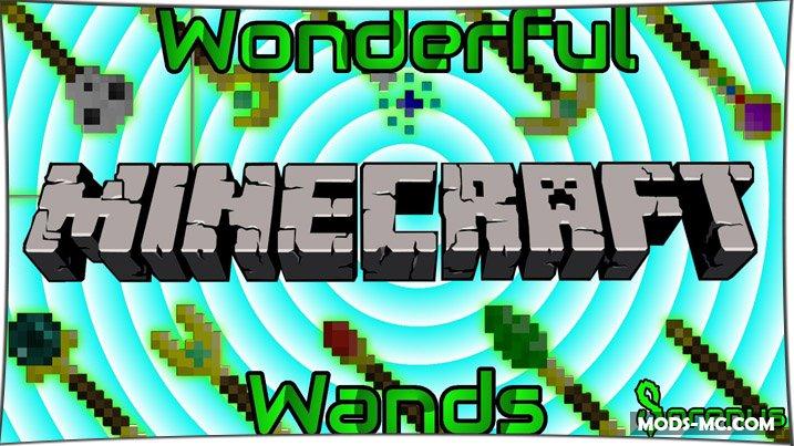 Wonderful Wands - мод на волшебные палочки 1.11.2, 1.10.2, 1.8, 1.7.10