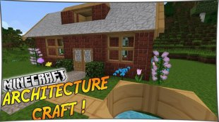 ArchitectureCraft 1.12.2, 1.10.2, 1.8, 1.7.10