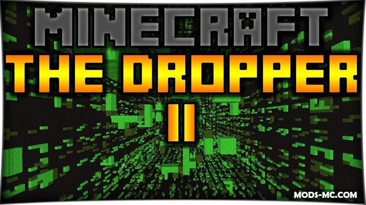 The Dropper 2 1.12, 1.11.2, 1.10.2, 1.8, 1.7.10