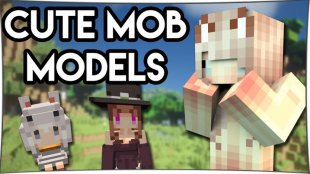Cute Mob Models - аниме мобы 1.12.2, 1.11.2, 1.10.2, 1.8, 1.7.10