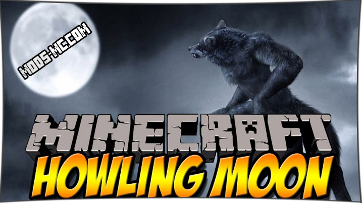 Howling Moon 1.12.2, 1.11.2, 1.10.2, 1.8, 1.7.10