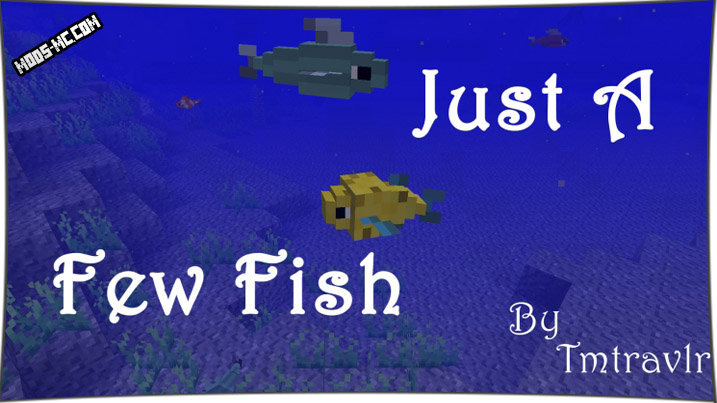Just a Few Fish - мод на рыбу 1.12.2, 1.11.2, 1.10.2, 1.8, 1.7.10