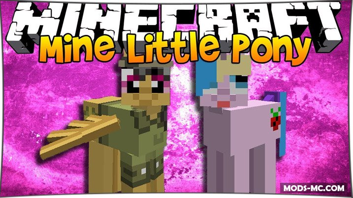 Mine little pony - мод Моя маленькая пони 1.7.10