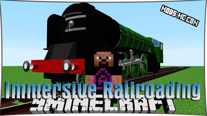 Immersive Railroading - мод на поезда 1.12.2, 1.11.2, 1.10.2