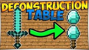 Deconstruction Table - мод на разборочный верстак 1.12.2, 1.8, 1.7.10